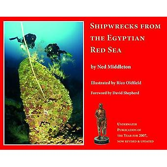 Shipwrecks from the Egyptian Red Sea by Ned Middleton - Rico Oldfield