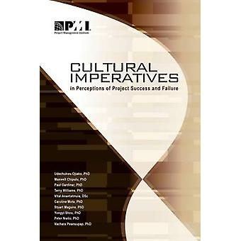 Cultural Imperatives in Perceptions of Project Success and Failure by