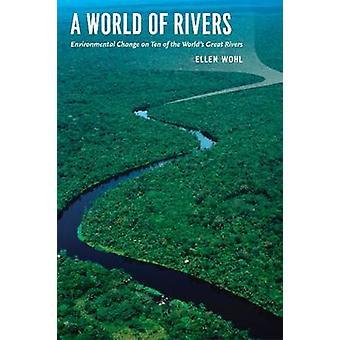 Eine Welt der Flüsse - Umweltveränderungen auf zehn weltweit große R