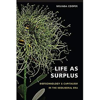 Life as Surplus: Biotechnology and Capitalism in the Neoliberal Era (In Vivo - A Mclellan Book): Biotechnology and Capitalism in the Neoliberal Era (In Vivo - A Mclellan Book)