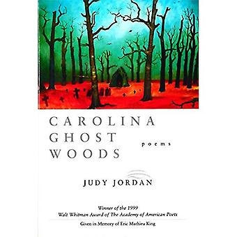 Carolina Ghost Woods (Walt Whitman Award van de Academie van Amerikaanse dichters)