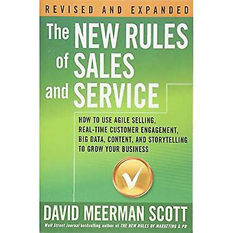 The New Rules of Sales and Service: How to Use Agile Selling, Real-Time Customer Engagement, Big Data, Content...