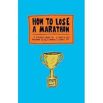 Jak stracić maraton: Maserak się wykańczania w rozdziałach 26.2