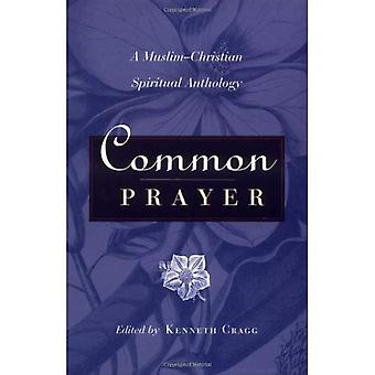 Common Prayer: Muslim-Christian Spiritual Anthology [Illustrated]