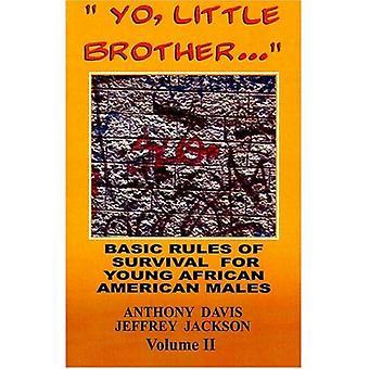 Yo pikkuveli...: perussäännöt hengissä nuoria Afrikkalainen Amerikan miehet: v. II