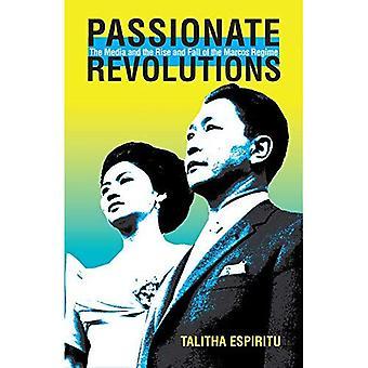 Intohimoinen kierrosta: Media ja nousu ja lasku Marcos hallinnon (tutkimus kansainvälisten tutkimusten Kaakkois-Aasiassa-sarja)