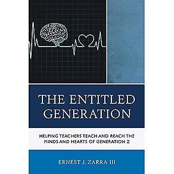 La génération intitulée: Aider les enseignants enseignent et atteindre les esprits et les cœurs de génération Z