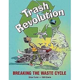 Prullenbak Revolution: Breken het afval cyclus