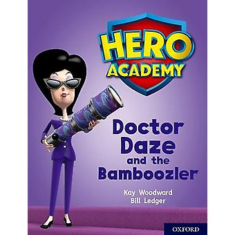 Hero Academy - Oxford Level 8 - Purple Book Band - Doctor Daze and the