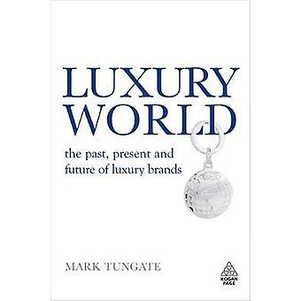 Luxury World tidigare nuet och framtiden för lyxmärken av Tungate & Mark
