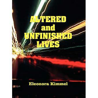 キンメル ・ エレオノーラによって変更された、未完成の生活