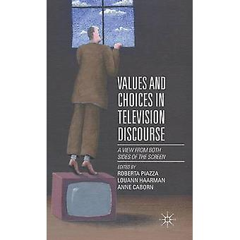 Values and Choices in Television Discourse by Roberta Piazza