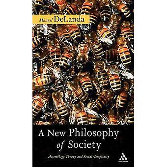En ny filosofi av samfunnet Assemblage teori og sosiale kompleksiteten av Delanda & Manuel