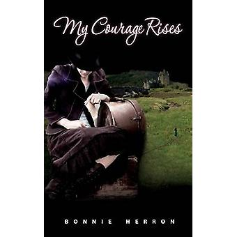My Courage Rises by Herron & Bonnie