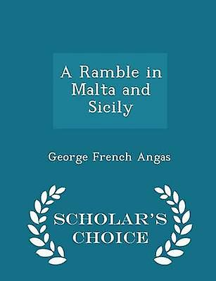 A Ramble in Malta and Sicily  Scholars Choice Edition by Angas & George French