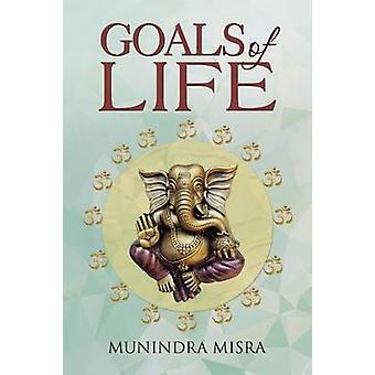 Goals of Life by Misra & Munindra