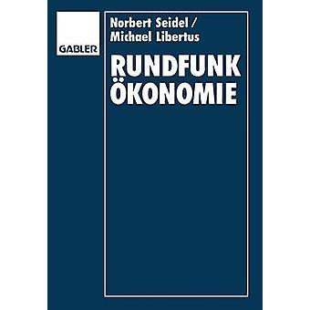Rundfunkkonomie organizzazione Finanzierung und Management von Rundfunkunternehmen di Seidel & Norbert