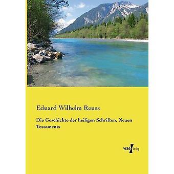 Sterben Sie Geschichte der Heiligen Schriften Neuen Testamente von Reuss & Eduard Wilhelm