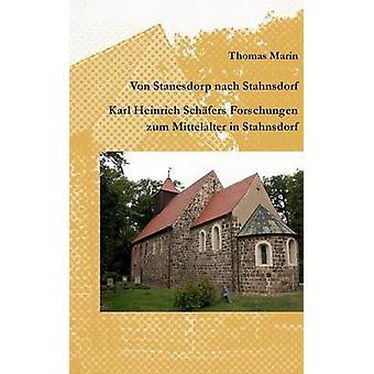 Von Stanesdorp nach Stahnsdorf. Karl Heinrich Schfers Forschungen zum Mittelalter in Stahnsdorf door Marin & Thomas