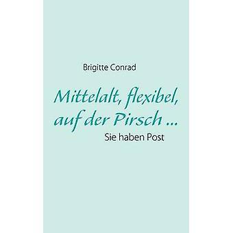 Mittelalt flexibel auf der Pirsch ... par Conrad et Brigitte