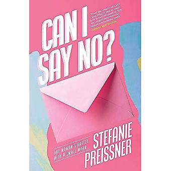 Can I Say No?: One Woman's Battle with a Small Word