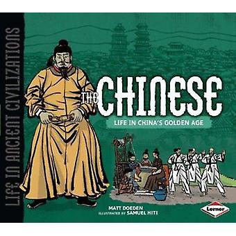 The Chinese - Life in China's Golden Age by Matt Doedon - Samuel Hiti