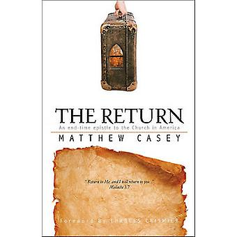 The Return - An End-Time Epistle to the Church in America by Matthew J