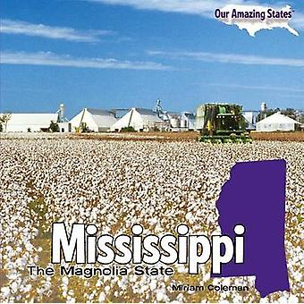 Mississippi - The Magnolia State by Miriam Coleman - 9781448806539 Book