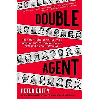 Double Agent - The First Hero of World War II and How the FBI Outwitte