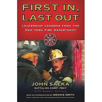 First In - Last Out - Leadership Lessons from the New York Fire Depart
