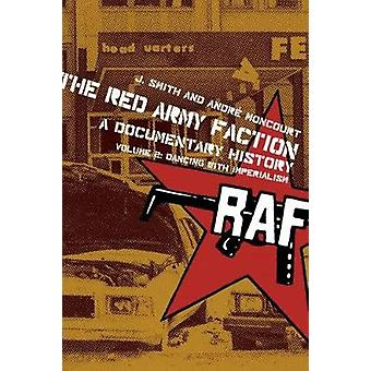 The Red Army Faction - a Documentary History - Volume 2 - Dancing with