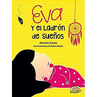 Eva y El Ladron de Suenos by Alexandra Campos - 9786077480877 Book