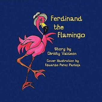 Ferdinand the Flamingo by Christina Valdeon - 9780998610320 Book