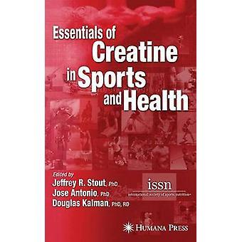 Essentials of Creatine in Sports and Health von Stout & Jeffrey R.