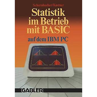 Statistik im Betrieb MIT BASIC Auf dem IBMPC 45 programa vollstndige por Scharnbacher & Kurt