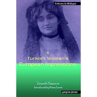 A Turkish Womans European Impressions by Hanoum & Zeyneb