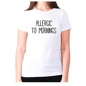 Womens funny t-shirt slogan tee ladies novelty humour - Allergic to Mornings