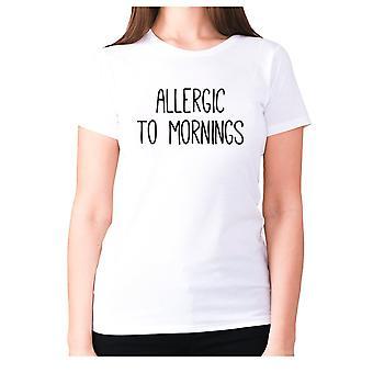 Naisten Funny t-paita isku lause tee hyvät uutuus huumorin-allerginen aamuihin