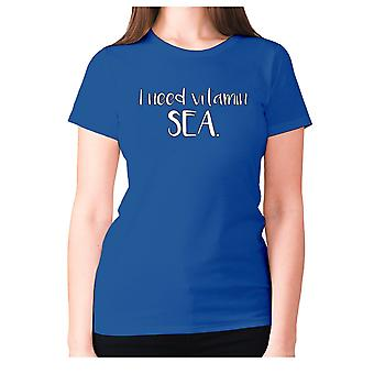 Womens lustige T-shirt Slogan t-Shirt Damen Neuheit Humor - ich brauche Vitamin SEA