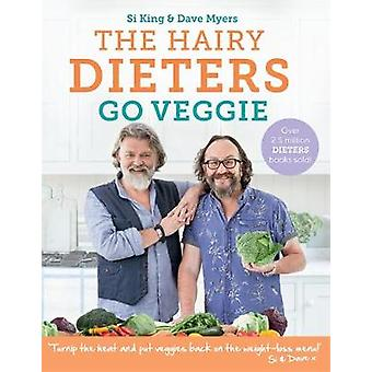 Hairy Dieters Go Veggie by The Hairy Bikers