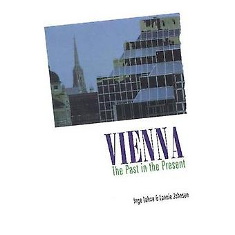 Vienna  The Past in Present by Inge Lehne & Lonnie R Johnson