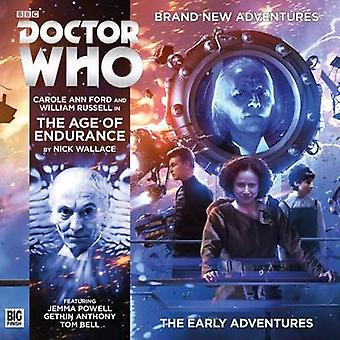 The Early Adventures  The Age of Endurance by Nick Wallace & Cover design or artwork by Tom Webster & By composer Toby Hrycek Robinson & Performed by Carole Ann Ford & Performed by William Russell & Director Ken Bentley
