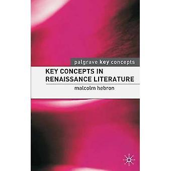 Key Concepts in Renaissance Literature by Malcolm Hebron