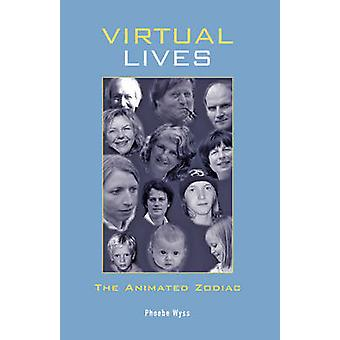 Virtual Lives by Wyss & Phoebe