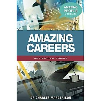 Amazing Careers (Amazing People Worldwide - Inspirational Stories)
