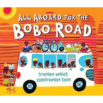 All Aboard for the Bobo Road by Stephen Davies - 9781512415988 Book