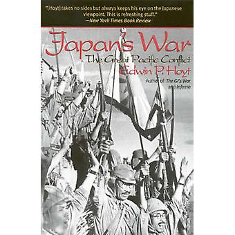 Japans War The Great Pacific Conflict by Hoyt & Edwin Palmer