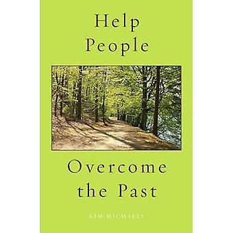 Help People Overcome the Past by Michaels & Kim