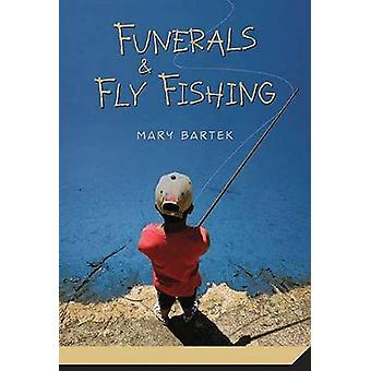 Funerals  Fly Fishing by Bartek & Mary