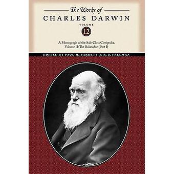 Verkene til Charles Darwin Volume 12 En monografi av SubClass Cirripedia Volume II The Balanidae Part One av Darwin & Charles